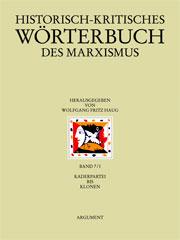 Historisch-Kritisches Wörterbuch des Marxismus Band 7/I - Kaderpartei bis Klonen