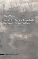 tkp 05: Adolf Hitler nach-gedacht. Psychologie, Person, Faschismus