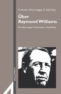 AS 314 – Über Raymond Williams. Annäherungen. Positionen. Ausblicke